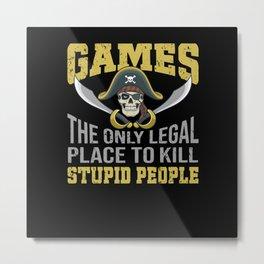 Computer Games Legal People Hate Shirt Metal Print