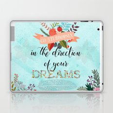 Go Stubbornly in the Direction of your Dreams - Boho Florals Laptop & iPad Skin