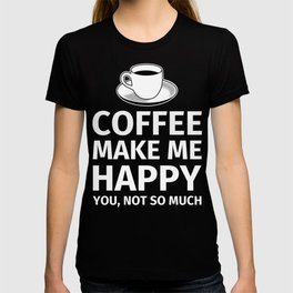 Coffee Lover  Gifts - Coffee Happy T-shirt