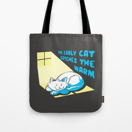 The Early Cat Catches the Warm Tote Bag