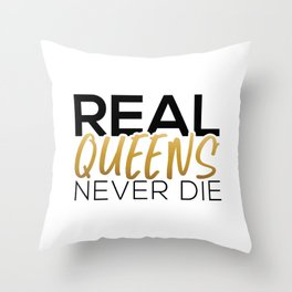 Real Queens Never Die Throw Pillow