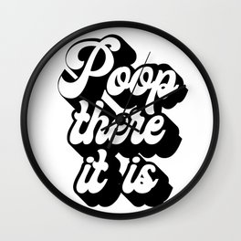 Poop There It Is Retro Font Wall Clock
