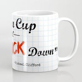 """""""Here's a Cup of Calm the F*ck Down"""" Coffee Mug"""