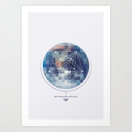 Skin Encapsulated Ego Art Print