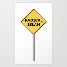Radical Islam Warning Sign Art Print