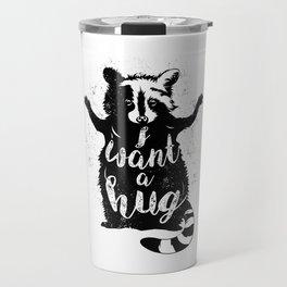 I want a hug Travel Mug