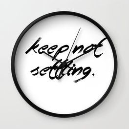 Keep Not Settling Wall Clock