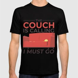 Couch is calling T-shirt