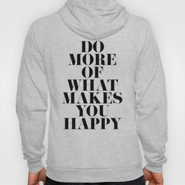 Make You Happy Minimal Motivational Quote Hoody