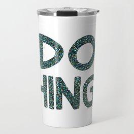 Do Things Travel Mug