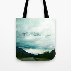 getting lost is not a waste of time Tote Bag