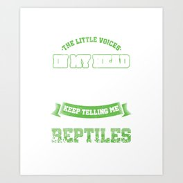 The Little Voice In My Head Reptiles Reptilia Reptilian Cold Blooded Animal Gift Art Print