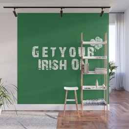 Get your Irish on St. Patricks Day Wall Mural