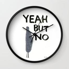 Yeah but no Wall Clock