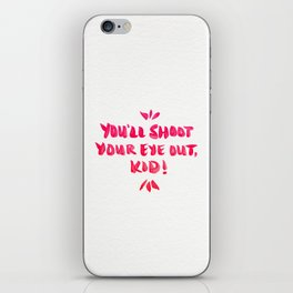 You'll Shoot Your Eye Out – Pink Ink iPhone Skin