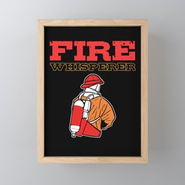 Fire Whisperer Firefighter Captain Firemen Chief Framed Mini Art Print