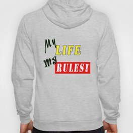 My Life My Rules Hoody