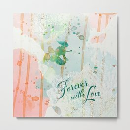 Forever with Love Metal Print