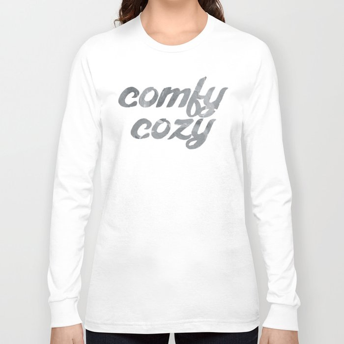 comfy cozy Long Sleeve T-shirt