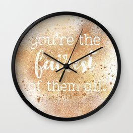 You're the Fairest of Them All Wall Clock