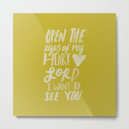 Open the Eyes of My Heart Lord x Mustard Metal Print