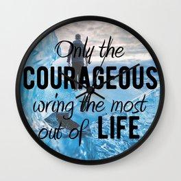 Motivational - Be courageous - Motivation Wall Clock