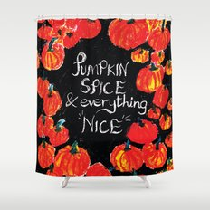 Pumpkin spice and everything nice Shower Curtain