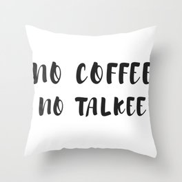 Funny Coffee Saying graphic, Coffee Gift, Coffee Lover design Throw Pillow