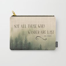 Not all those who wander are lost - JRR Tolkien  Carry-All Pouch
