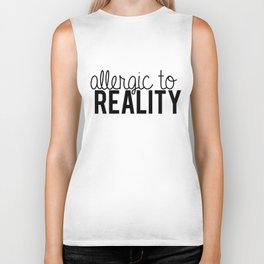 Allergic to reality. Biker Tank