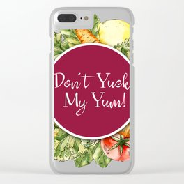 Don't Yuck my Yum! Clear iPhone Case