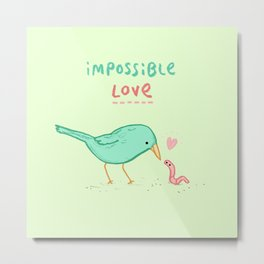 Impossible Love Metal Print