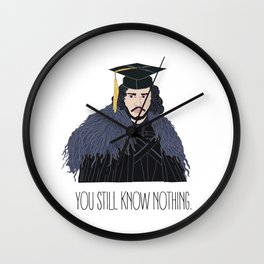 You Still Know Nothing Wall Clock