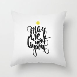 The 100: May we meet again Throw Pillow