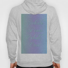 Inhale Peace, Exhale Ease Hoody