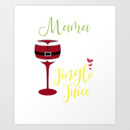 Mama Needs Her Jingle Juice Art Print