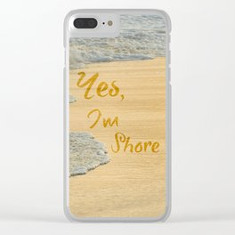 Yes, I'm Shore Clear iPhone Case