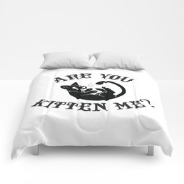 Are you kitten me? Comforters