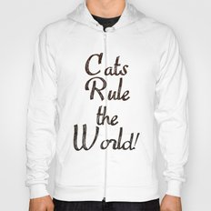 Cats Rule the World Hoody