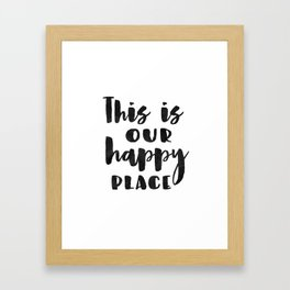 This is our happy place printable, Welcome print, Entrance wall art, Guest Room Decor, inspirational Framed Art Print