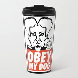 OBEY MY DOG / Mugatu from Zoolander Travel Mug