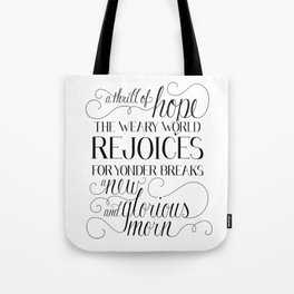 """""""A Thrill of Hope, the Weary World Rejoices..."""" Tote Bag"""