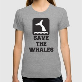 SAVE THE WHALES Quote T-shirt