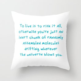 Universe quote Throw Pillow