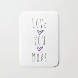 Love you more 2 Bath Mat