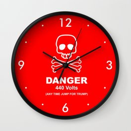 Danger - 440 Volts - Any Time Jump for Trump - Funy Quotes Wall Clock