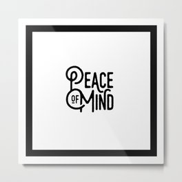Motivational & Inspirational Quotes - Peace of mind MMS 517 Metal Print