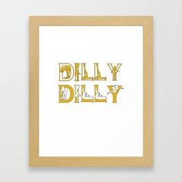 Dilly Dilly Framed Art Print