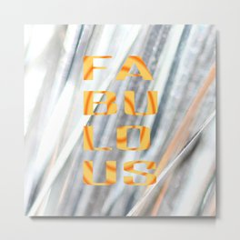 Fa-Bu-Lo-Us - JUSTART © Metal Print