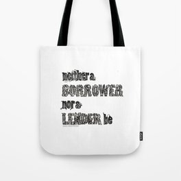 'Neither a Borrower Nor a Lender Be' - William Shakespeare Hamlet Quote Art Tote Bag